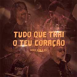 Tudo Que Trai o Teu Coração - Novo Som feat. PG