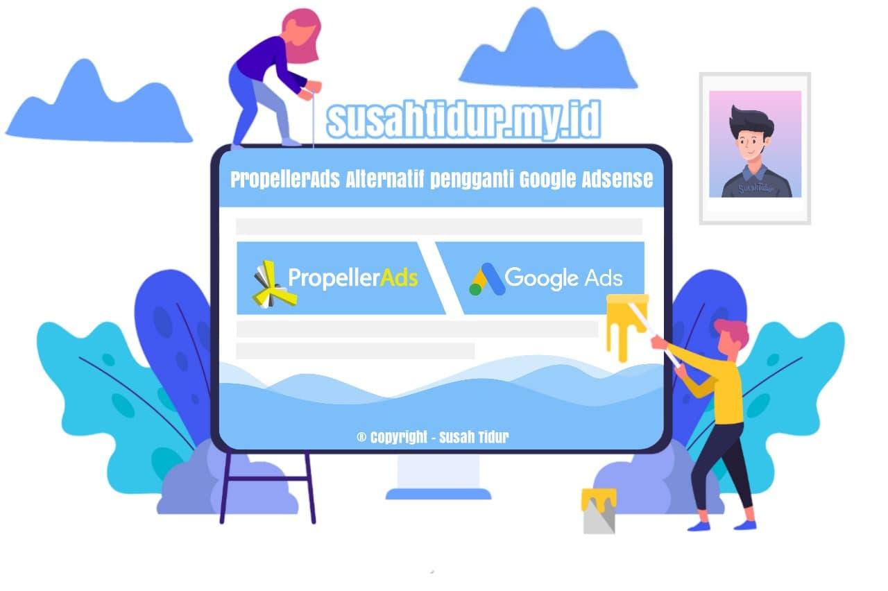 PropellerAds Alternatif Pengganti Google Adsense