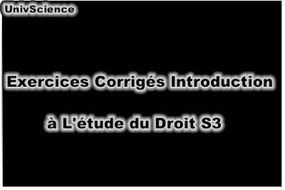 Exercices Corrigés Introduction à L'étude du Droit S3 PDF.