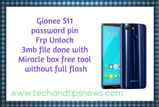 Gionee S11 password pin Frp Unlock 3mb file done with Miracle box free tool without full flash