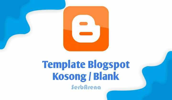 Cara Membuat Template Blogspot Kosong / Blank