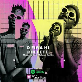 Macache Djz – O Fiwa Hi Chelete (feat. Malume KayEm) ( 2019 ) [DOWNLOAD]