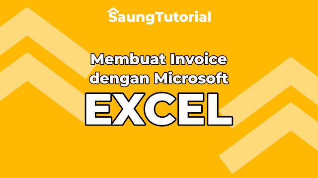 Tutorial Membuat Invoice dengan Microsoft Office Excel
