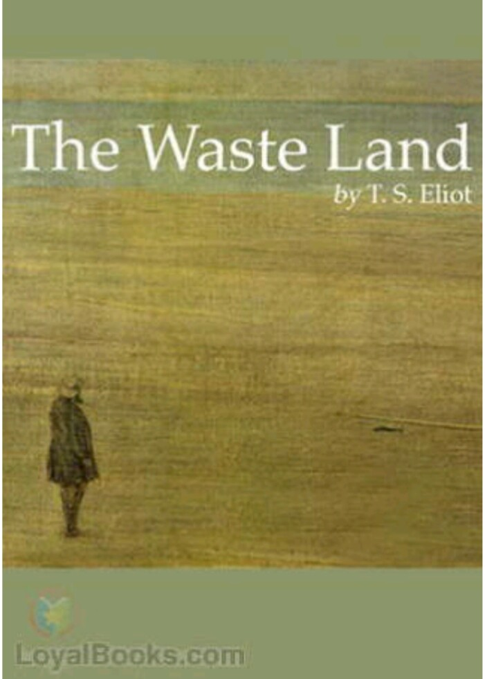 a short analysis of the waste land a poem by ts eliot T s eliot, perhaps one of the most controversial poets of modern times, wrote what many critics consider the most controversial poem of all, the waste land the waste land was written using a fragmented style.