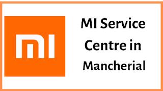 Xiaomi Mi Service Centres in Mancherial