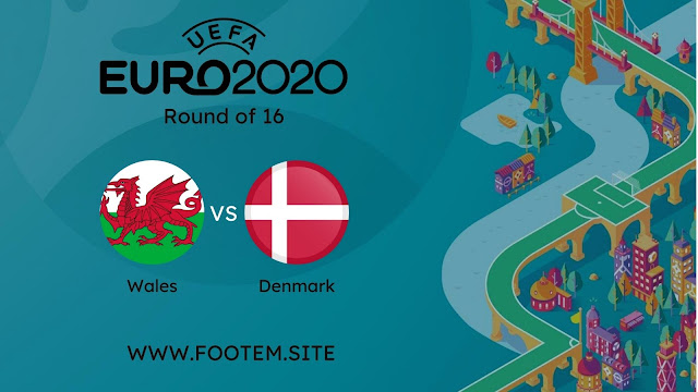 Wales vs Denmark euro cup 2020 round of 16