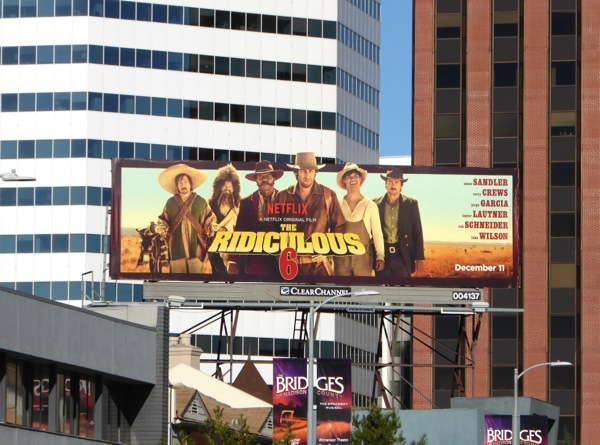 Ridiculous 6 film billboard