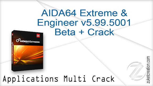AIDA64 Extreme & Engineer v5.99.5001 Beta + Crack   |   109 MB