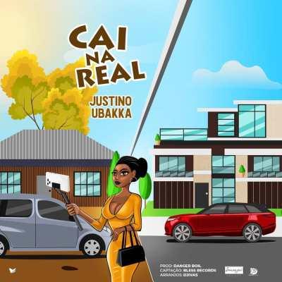Baixar musica de Justino Ubakka - Cai Na Real (DOWNLOAD MP3)