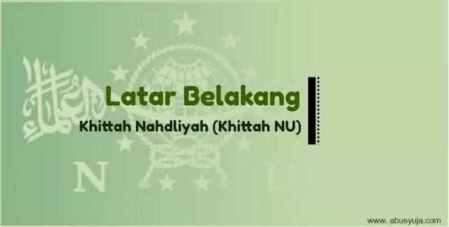 https://www.abusyuja.com/2021/02/latar-belakang-khittah-nu.html