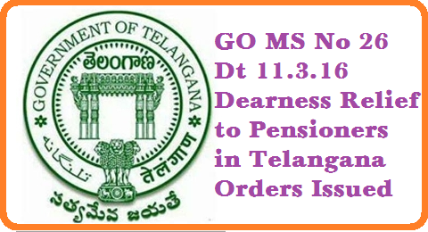 GO MS No 26 Dt 11.03.2016 Dearness Relief to Pensioners in Telangana DR GO for Pensioners in Telangana State released Pension – Dearness Relief to Pensioners with effect from Revised  – Orders issued. http://www.tsteachers.in/2016/03/ts-go-ms-no-26-dearness-relief-to-pensioners-in-telangana-state.html