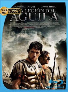La Legion Del Aguila [2011] HD [1080p] Latino [GoogleDrive] SilvestreHD