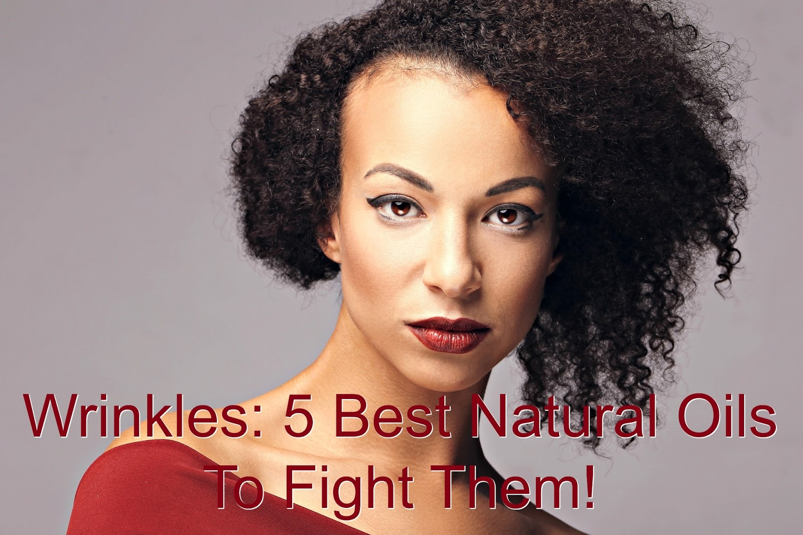 Here are five of the best natural oils to fight wrinkles whether you 25 or 45. Whether you are black or brown we still have to worry about aging.