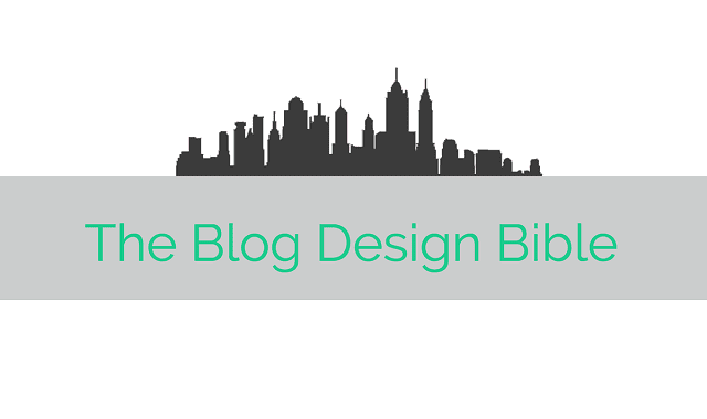 The Blog Design Bible