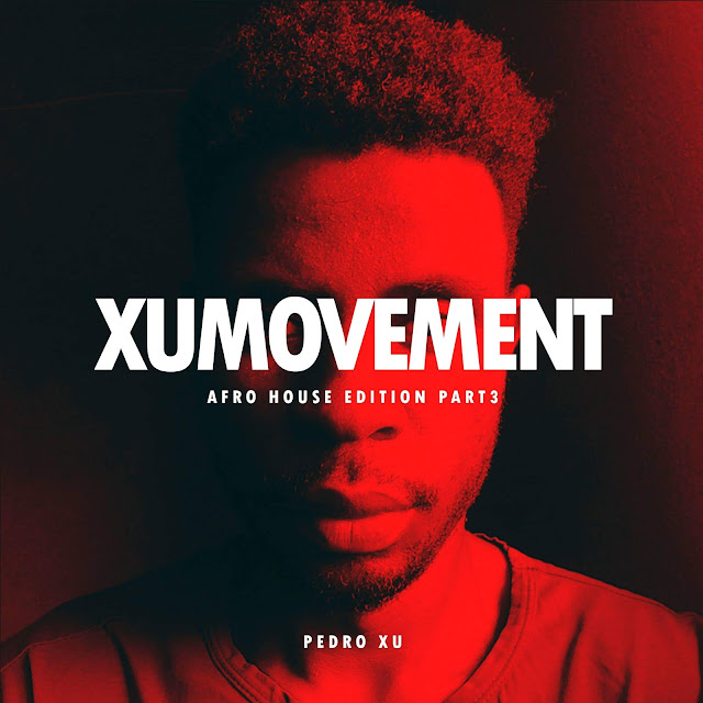 https://hearthis.at/samba-sa/dj-pedro-xu-xumovement-afro-house-edition-part3-2020/download/