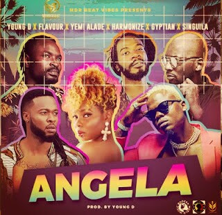 Download Audio Mp3 | Young D x Harmonize x Flavour x Yemi Alade x Egyptian x Singuila  _ ANGELA
