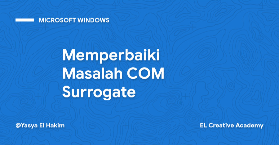 Memperbaiki Masalah COM Surrogate pada Windows 10
