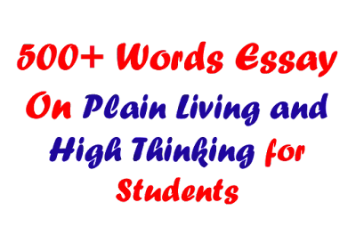 Plain Living And High Thinking Essay in 500 Words