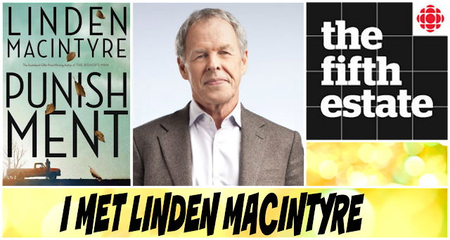 Linden MacIntyre Punishment The fifth estate CBC Fuelled by fiction fueled by fiction