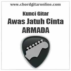 Chord Armada Awas Jatuh Cinta