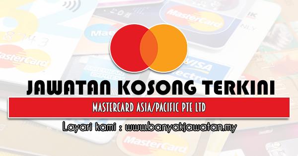 Jawatan Kosong 2021 di Mastercard AsiaPacific Pte Ltd