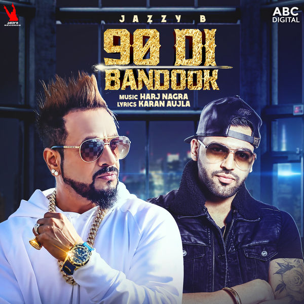 90Di Bandook  Jazzy B  new song