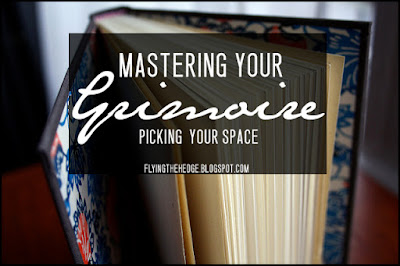 Mastering Your Grimoire: Picking Your Space