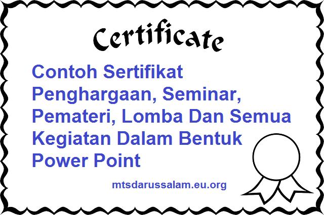 Contoh Sertifikat Penghargaan, Seminar, Pemateri, Lomba Dan Semua Kegiatan Dalam Bentuk Power Point