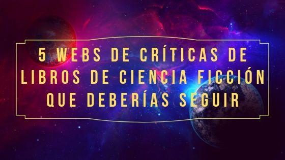 5 Webs de Críticas de Libros de Ciencia Ficción Que Deberías Seguir