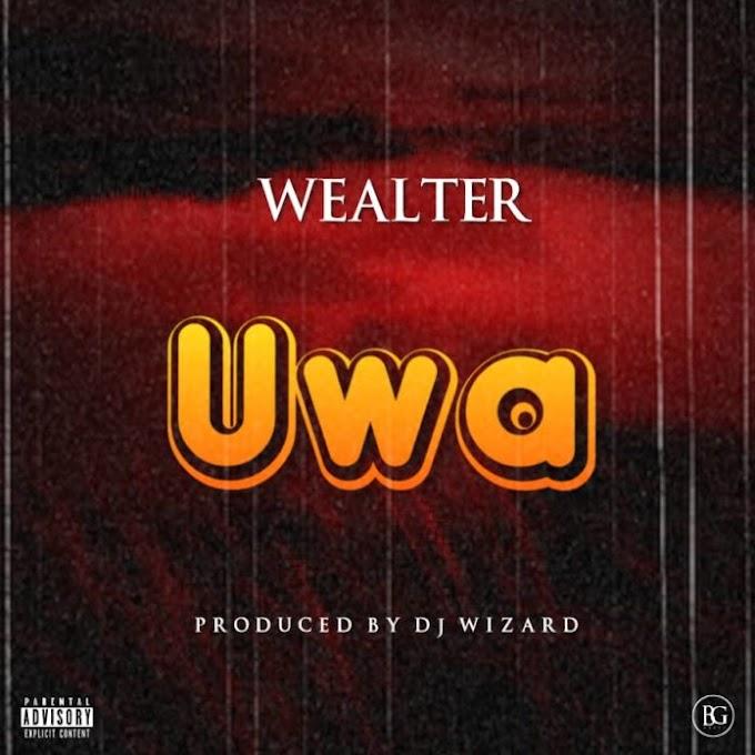 [Music] Wealter – Uwa