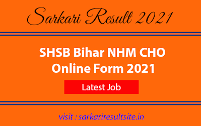 shsb-bihar-nhm-cho-online-form-2021