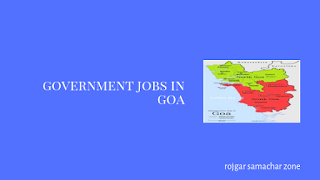 Govt Jobs in Goa(GA)-Rojgar Samachar