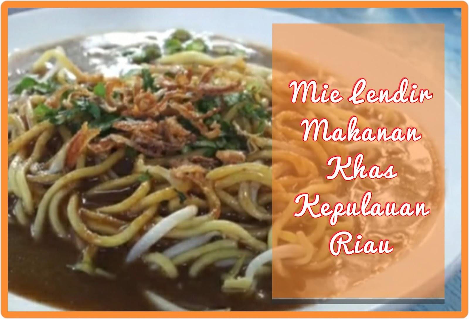 Mie lendir, makanan khas riau, khas Batam, Khas Tanjung Pinang