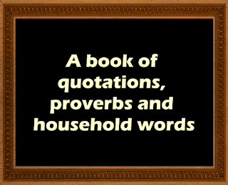 A book of quotations, proverbs and household words