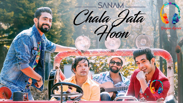 Chala Jata Hoon Lyrics | Sanam Band - Gunjan Lyrics - Sanam Puri Lyrics