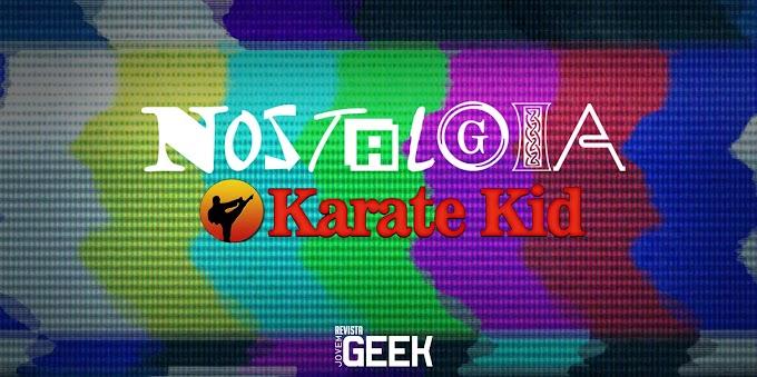 Especial Nostalgia: Karatê Kid - Cobra Kai