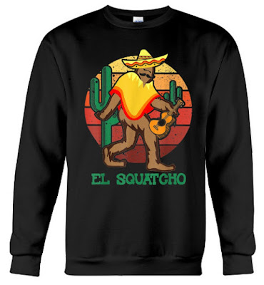 El Squatcho Mexican Sasquatch Hide and Seek T Shirts Hoodie Sweatshirt. GET IT HERE