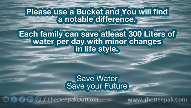 Water Saving Suggestion - Please USE a Bucket, Save Water Save Your Future