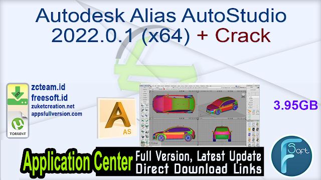 Autodesk Alias AutoStudio 2022.0.1 (x64) + Crack_ ZcTeam.id