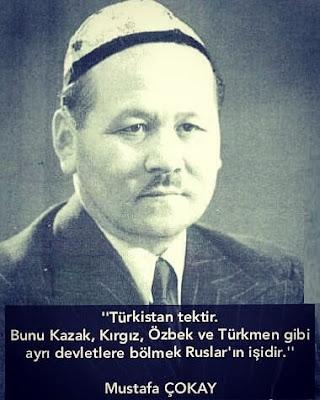 ''Türkistan tektir. Bunu Kazak, Kırgız, Özbek ve Türkmen gibi ayrı devletlere bölmek Ruslar'ın işidir.'' (Mustafa ÇOKAY)