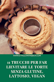 trucchi lievitare torte glutenfree