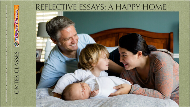 REFLECTIVE ESSAYS: A HAPPY HOME