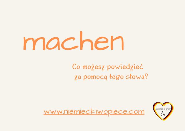 Niemiecki w opiece - czasownik Machen