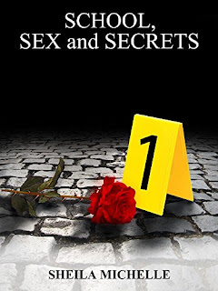 School, Sex and Secrets - A Steamy Mystery by Sheila Michelle
