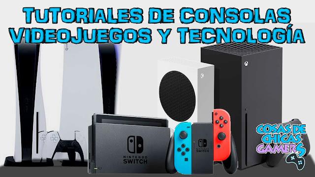 Tutoriales de consolas videojuegos y tecnología