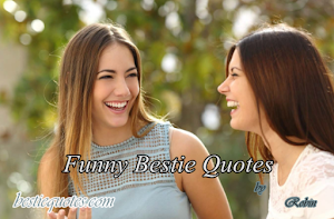 Funny Bestie Quotes, Funny friendship quotes in English