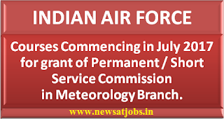 indian-air-force-courses-commencing-july-2017-ssc-in-materology-branch