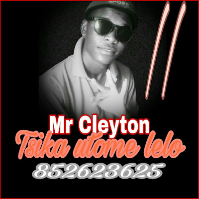Mr. Cleyton - Tsika Utome Lelo (2020) | Download Mp3
