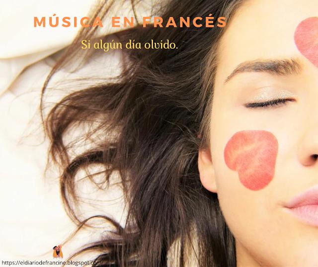 Música en francés: Si algún día olvido...
