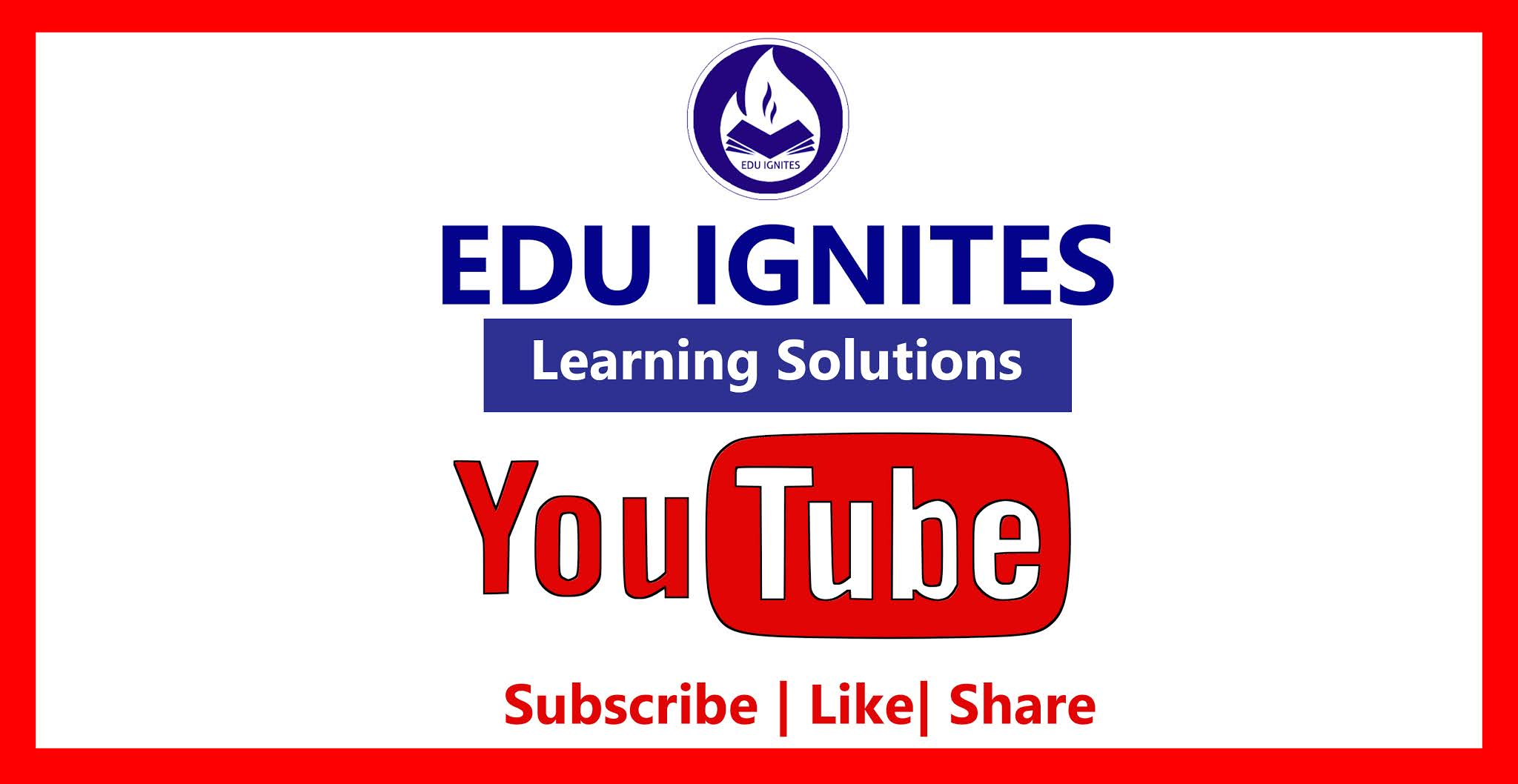 Edu Ignites You Tube Channel - Learning Solutions